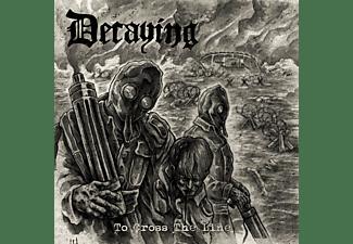 Decaying - To Cross The Line (Black Vinyl)  - (Vinyl)