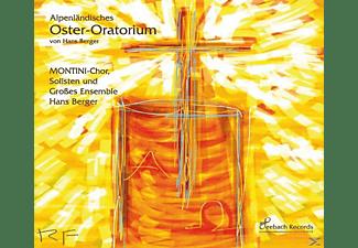 Hans Ensemble/montini-chor Berger - Alpenländisches Oster-Oratorium  - (CD)