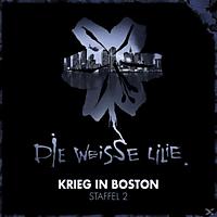 Die Weisse Lilie - Die weisse Lilie 02: Krieg in Boston - (CD)