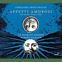 Le Banquet Céleste - Affetti Amorosi - Arie musicali [CD]