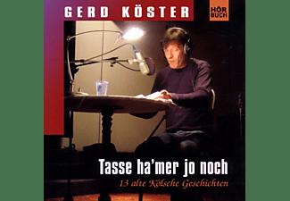 Gerd Köster - Tasse Ha'mer Jo Noch   - (CD)