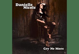 NICOLE DANIELLE - CRY NO MORE  - (Vinyl)