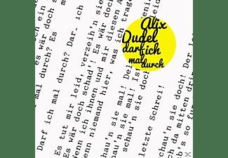 Alix Dudel - Darf Ich Mal Durch  - (CD)
