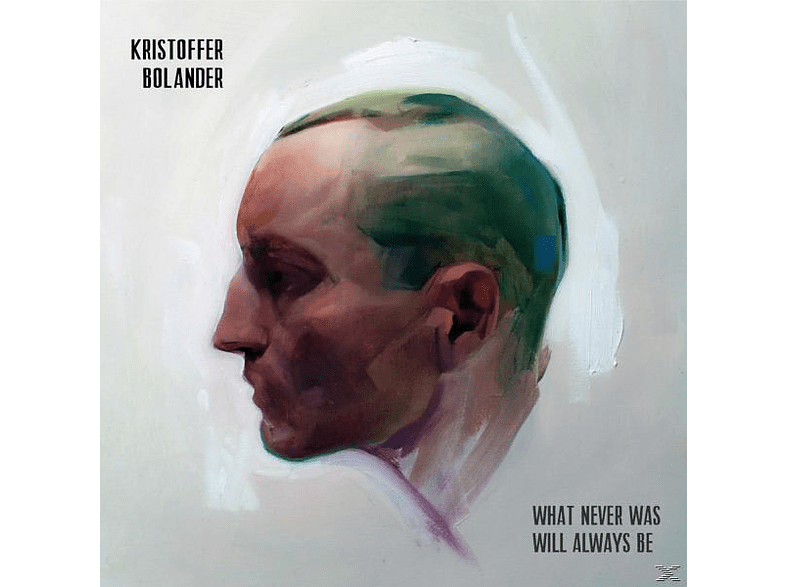 BOLANDER KRISTOFFER - WHAT NEVER WAS WILL ALWAYS BE [CD]