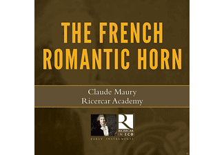 Claude Maury, Ricercar Academy, Guy Penson, Sophie Hallynck - The French Romantic Horn - (CD)