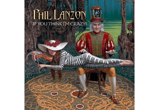 Phil Lanzon - If You Think I'm Crazy - (CD)