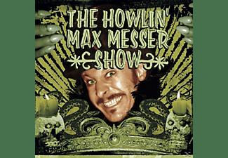 The Howlin' Max Messer Show - The Howlin' Max Messer Show  - (CD)
