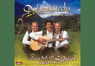 Dolomitenecho Mit Konrad Sattl - Ewig Lieb Ich Mein Südtirol  - (CD)