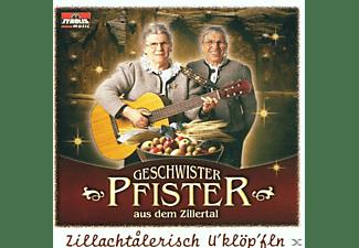 Geschwister Pfister - Zillachtalerisch U'klöp'fln  - (CD)