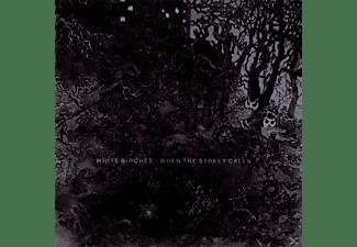 White Birches - When The Street Calls  - (CD)