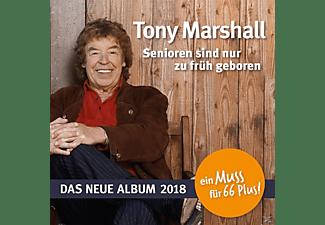 Tony Marshall - Senioren Sind Nur Zu Früh Geboren  - (CD)