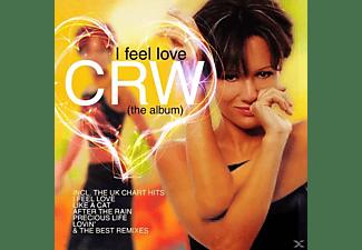 Crw - I Feel Love (The Album)  - (CD)