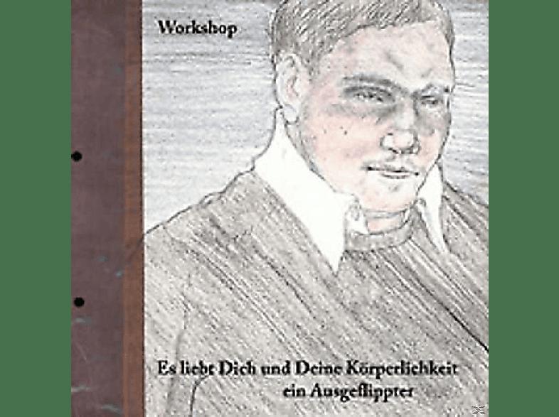 Workshop - Es Liebt Dich Und Deine K÷rperlichkeit [CD]
