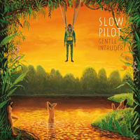 Slow Pilot - Gentle Intruder [LP + Bonus-CD]
