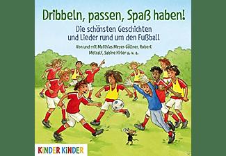 VARIOUS - Dribbeln, Passen, Spass Haben! Die schönsten Geschichten  - (CD)