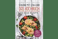 Schlank mit Low-Carb – Das Kochbuch
