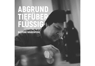 Bastian Wadenpohl - Abgrundtiefüberflüssig  - (CD)