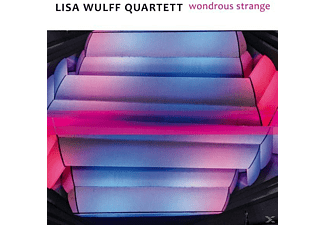 Lisa Wulff Quartett - Wondrous Strange  - (CD)