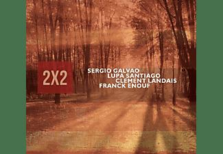 Galvao, Sergio | Santiago, Lupa | Landais, Clement - 2x2  - (CD)