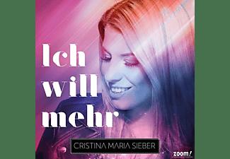 Cristina Maria Sieber - Ich will mehr  - (CD)