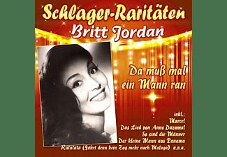 Britt Jordan - Da muss mal ein Mann ran  - (CD)