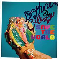 Daphne & Celeste - Daphne & Celeste Save The World [CD]