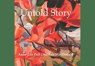 Anne-Liis Poll, Alistair MacDonald - Untold Story  - (CD)
