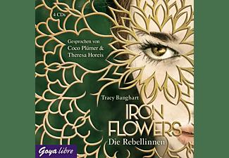 Tracy Banghart - Iron Flowers (1.) Die Rebellinnen  - (CD)