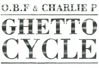 O.B.F / Charlie P - Ghetto Cycle  - (CD)