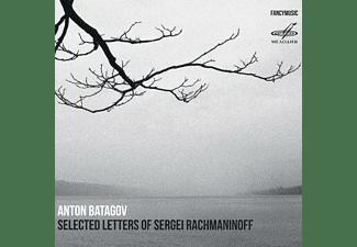 Anton Batagov - Selected Letters of Sergei Rachmaninoff  - (CD)