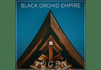 Black Orchid Empire - Yugen  - (CD)