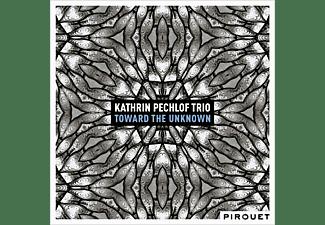 Kathrin Pechlof - Toward The Unknown  - (CD)