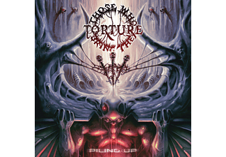Those Who Bring The Torture - Piling Up  - (CD)