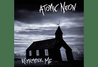 Atomic Neon - Remember Me  - (CD)