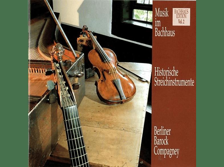 Berliner Barock-compagney - Musik Im Bachhaus: Historische Streichinstrumente [CD]