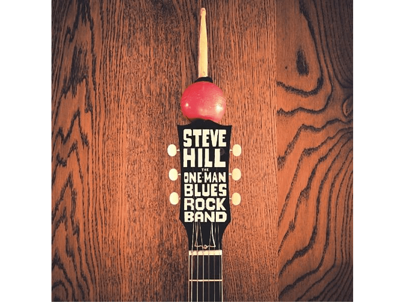 Steve Hill - The One Man Blues Rock Band [CD]