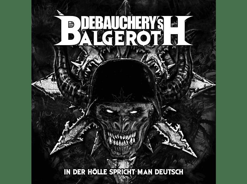 Debauchery Vs. Balgeroth - In Der Hölle Spricht Man Deutsch (Lim.Vinyl) [Vinyl]