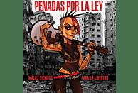 Penadas Por La Ley - Malos Tiempos Para La Libertad [Vinyl]