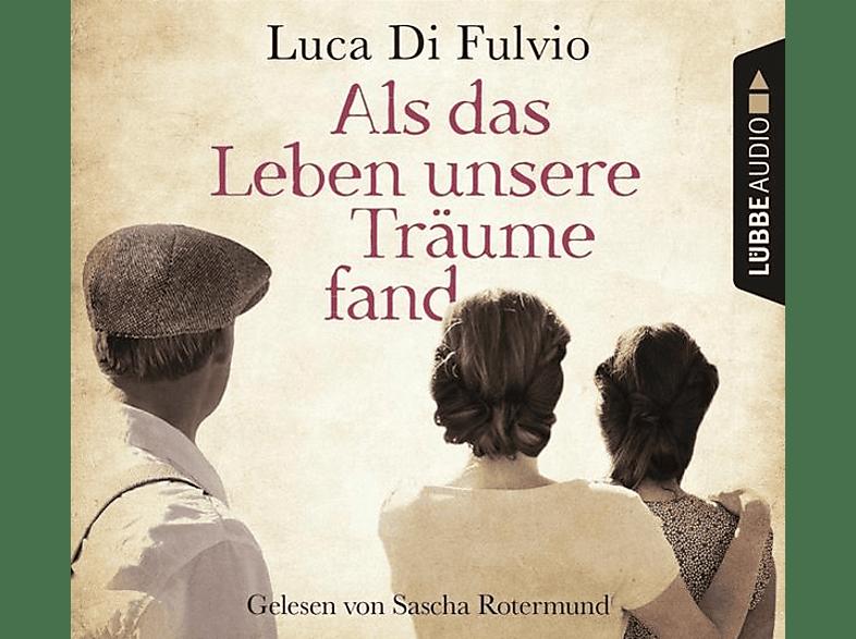 Luca Di Fulvio - Als das Leben unsere Träume fand - (CD)