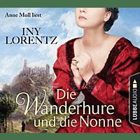 Lorentz Iny - Die Wanderhure und die Nonne - [CD]