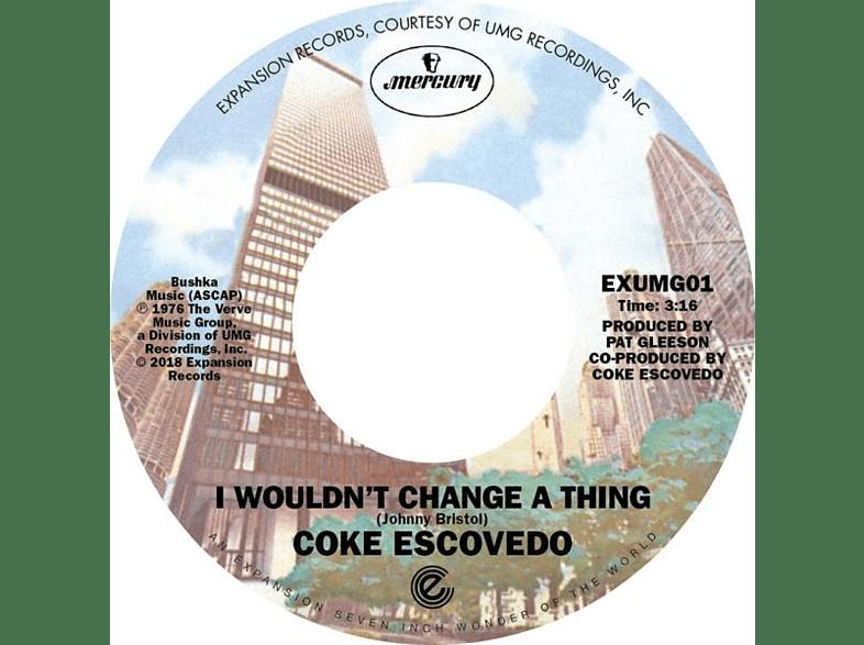 Coke Escovedo - I Wouldn't Change A Thing/Rebirth [Vinyl]