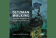 Kai-uwe Kohlschmidt - Detzman Walking-Oder Die Verwandlung Des Hermann Detzner - (CD)