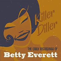 Betty Everett - Killer Diller-The Early Recordings of Betty Ever [CD]