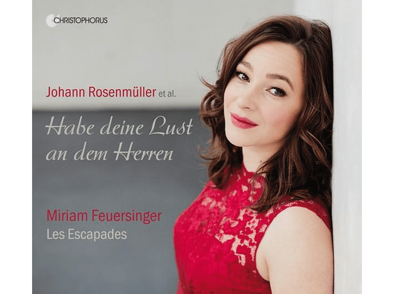 Miriam Feuersinger, Les Escapades - Habe deine Lust an dem Herren-Geistliche Konzert [CD]