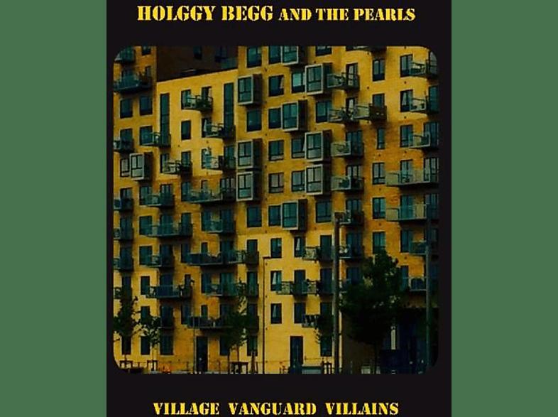 Holggy & The Pearls Begg - Village Vanguard Villains [CD]