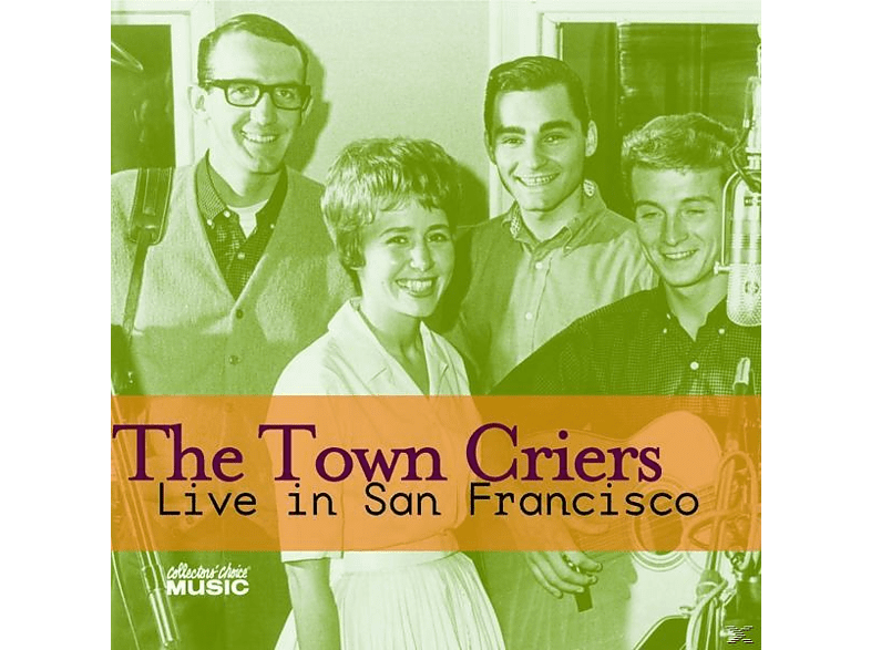 The Town Criers - Live In San Francisco [CD]