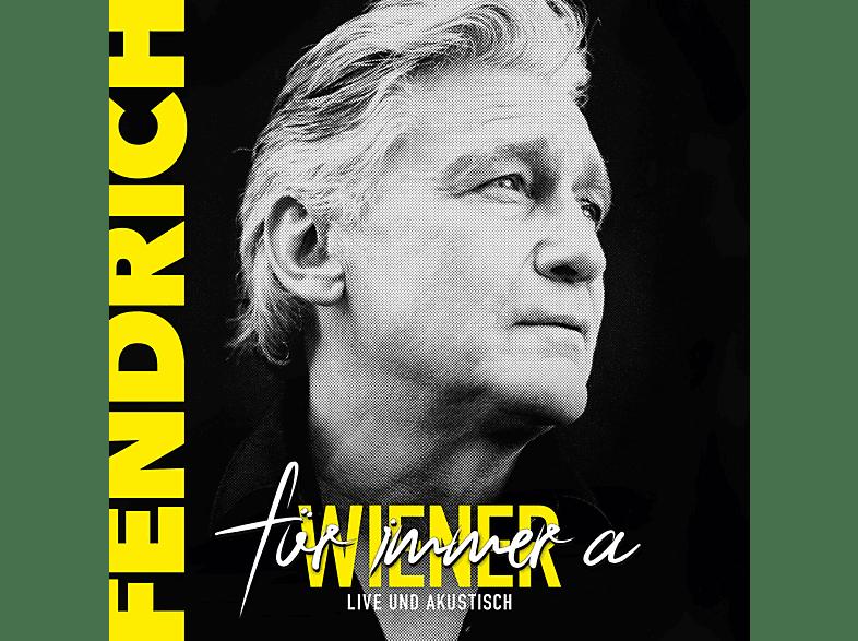 Rainhard Fendrich - Für immer a Wiener-live & akustisch [CD]