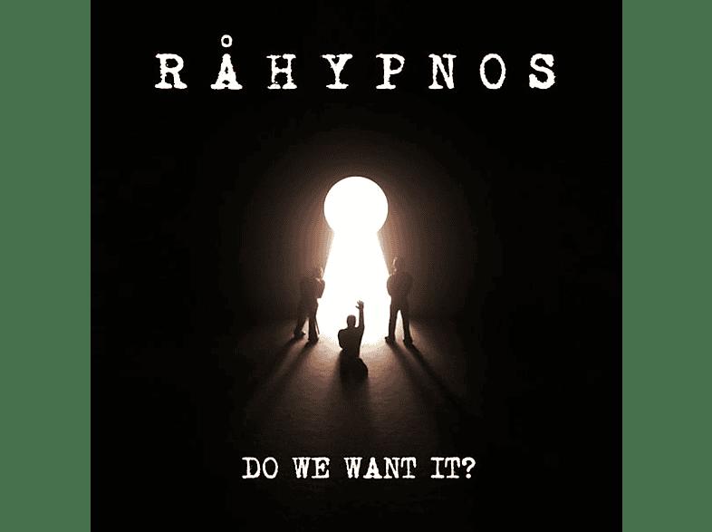 Rahypnos - Do We Want It? [CD]
