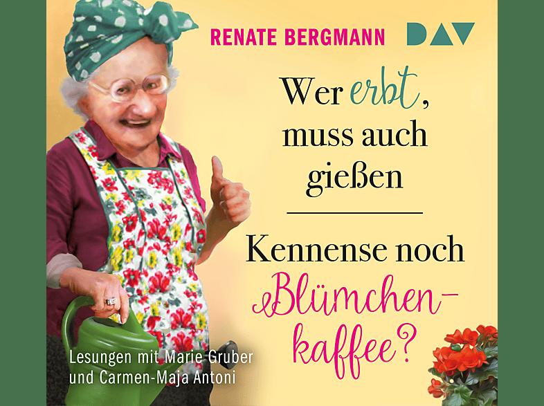 Renate Bergmann - Wer erbt, muss auch gießen / Kennense noch Blümchenkaffee? - (CD)