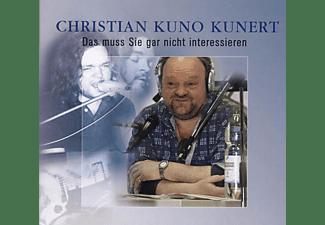 Christian Kuno Kunert - Das Muss Sie Gar Nicht Interessieren  - (CD)